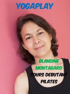 YogaPlay : Blandine Montagard - Cours débutant Pilates |
